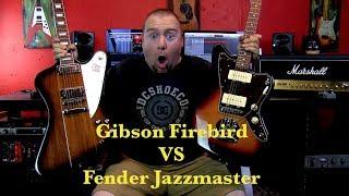 Gibson Firebird VS Fender Jazzmaster