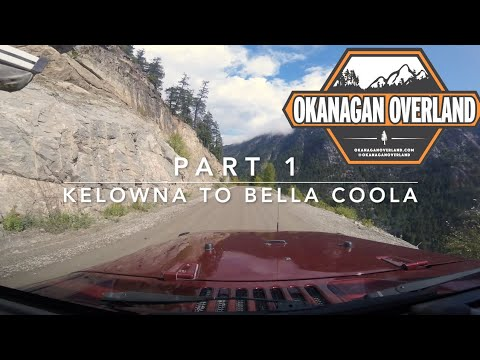 Overlanding Kelowna To Bella Coola: Part 1 - 2019 September Long Trip