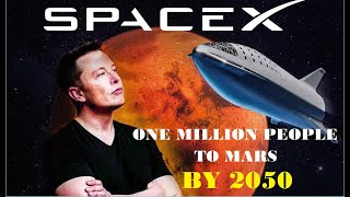 SpaceX Starship Update || Elon Musk Wants To Send One Million People To Mars By 2050!