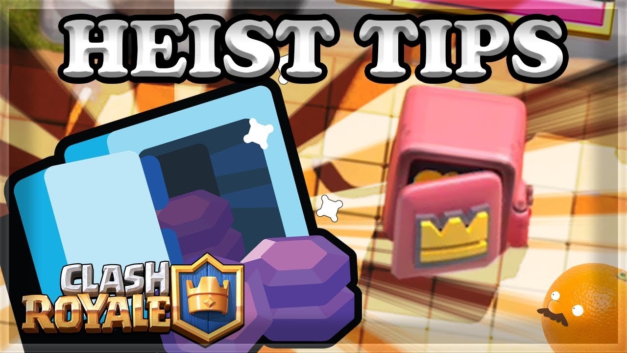 Best Heist Deck Building Tips For Clash Royale Youtube