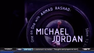 """One On One with Ahmad Rashad: Michael Jordan""©"