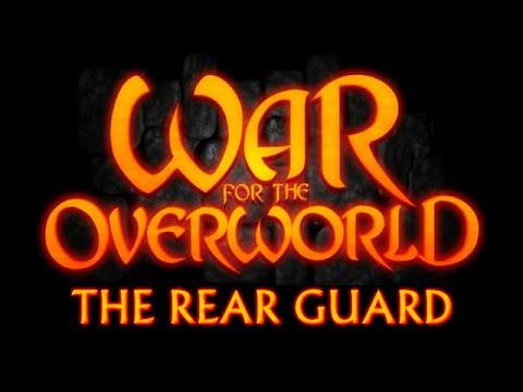 War for the Overworld Walkthrough - The Rear Guard