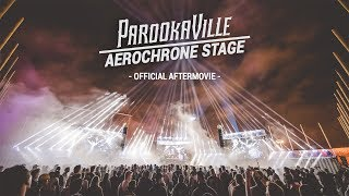 Cover images PAROOKAVILLE 2017 Aerochrone Stage | Official Aftermovie