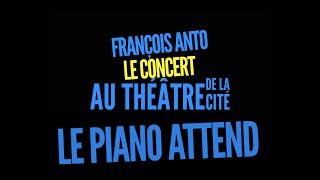 Le piano attend (teaser) • Concert au Théâtre de la Cité
