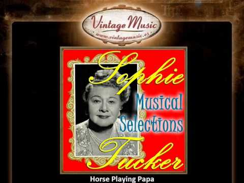 Sophie Tucker -- Horse Playing Papa