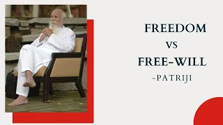 Freedom Vs Free will by Patriji