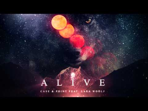 Case & Point - Alive feat. Lara Woolf