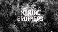 Maniac Brothers - Varkaat, kilipäät