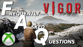 Frequently Asked Questions About VIGOR - Plus Game Preview GIVEAWAY (over)!