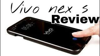 vivo nex s review.  price & specifications in india and  !!!!! tech channel