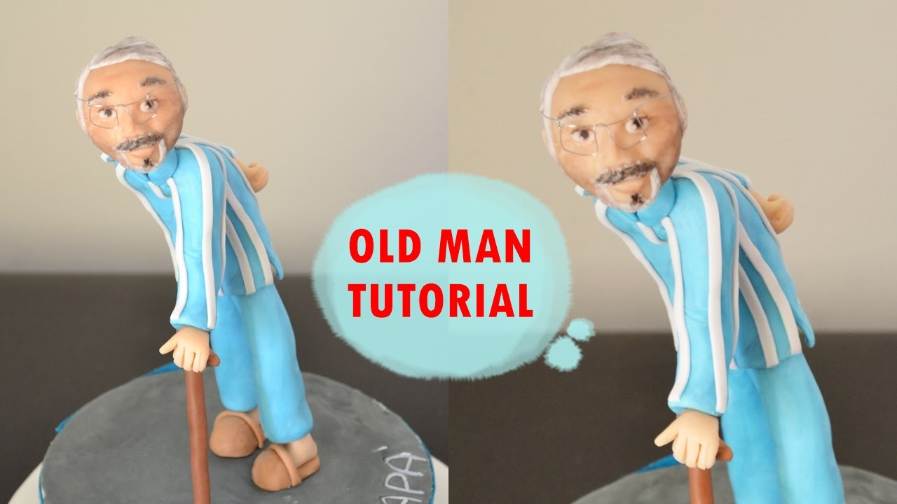 HOW TO MAKE OLD MAN CAKE TOPPER FONDANT - TUTORIAL UOMO ANZIANO ...