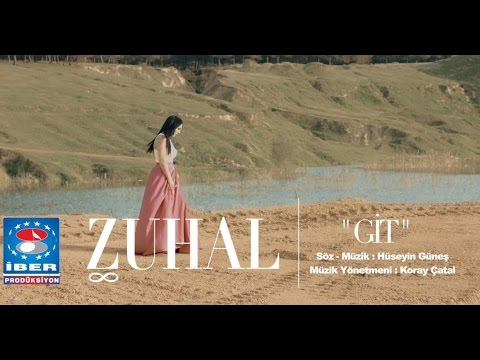 Zuhal - Git [ Official Video © 2016 İber Prodüksiyon ]