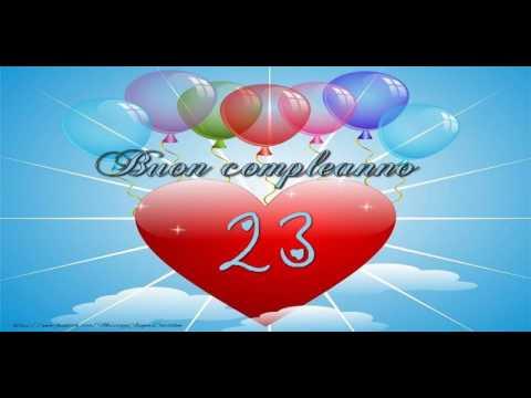 23 anni Buon Compleanno!   YouTube
