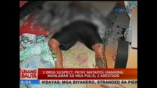 UB: 3 drug suspect, patay matapos umanong manlaban sa mga pulis; 2 arestado
