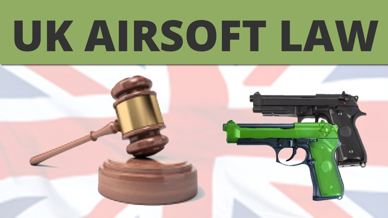 UK Laws for Airsoft & BB Guns
