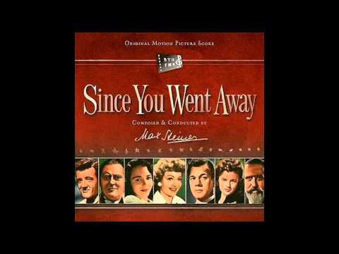 Since You Went Away   Soundtrack Suite (Max Steiner)