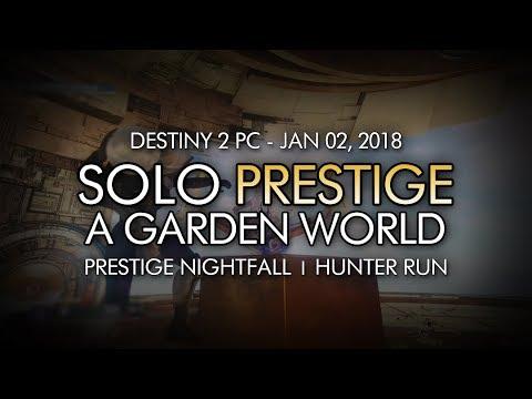 Destiny 2 - Solo Prestige Nightfall: A Garden World (Hunter - Week 18)