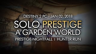 Destiny 2 - Solo Prestige Nightfall: A Garden World (Hunter - Week 18)
