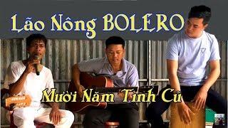 Lão Nông BOLERO / Guitar Lâm Thông / Mười Năm Tình Cũ / hát mộc theo phong cách trước 75