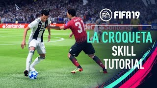 FIFA 19 | LA CROQUETA Skill Tutorial [PS4/XBOX ONE]