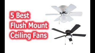 Best Flush Mount Ceiling Fans buy in 2019