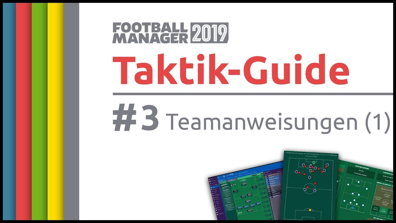 Fm19 Guide Taktik 3 Teamanweisungen In Ballbesitz Football Manager 2019