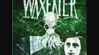 Waxeater - Are Those Fucking Beers Ice Cold Yet?