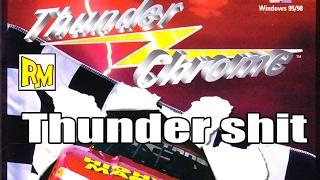 Retromierdas #62: Thunder Chrome