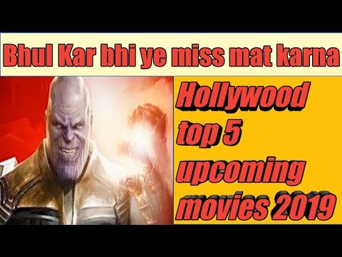 Hollywood top 5 best upcoming movies in 2019/ak series by akash