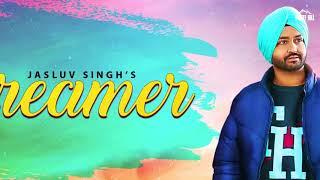 Dreamer (Lyrical Audio) Jasluv Singh | New Punjabi Song 2019 | White Hill Music