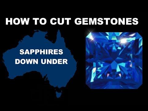 How To Cut Gemstones - Sapphires Down Under