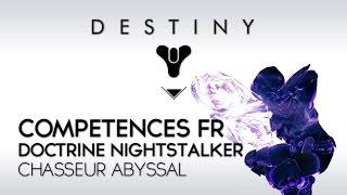 Destiny Taken King : Doctrine Chasseur Ronde de Nuit/Nightstalker Compétences FR (no spoil)
