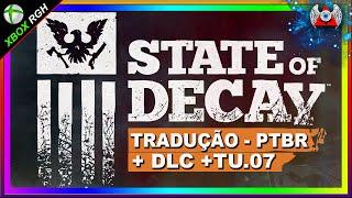 [360] • State of Decay +DLC + Tradução PTBR +Tu.07• Para - RGH
