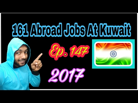 161 New Abroad Jobs At Kuwait, With Good Salary, Apply soon And Fast, Tips In Hindi 2017