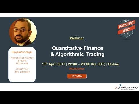 "Webinar on Algorithmic Trading & Quantitative Finance - Dipyaman ""Deep"" Sanyal"