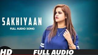 SAKHIYAAN Maninder Buttar Preeti Parbhot Gourav Azad New Punjabi Songs 2018 Music Unlimited