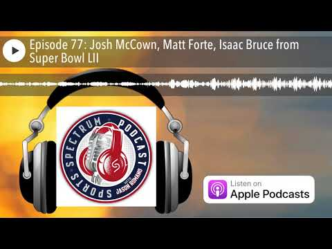 Episode 77: Josh McCown, Matt Forte, Isaac Bruce from Super Bowl LII