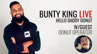 Hello Daddy Donut w/Donut Operator (BK Live)
