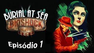 Bioshock Infinite : Burial at Sea (Enterro no Oceano) - Episódio 1 Completo [Legendado em PT-BR]