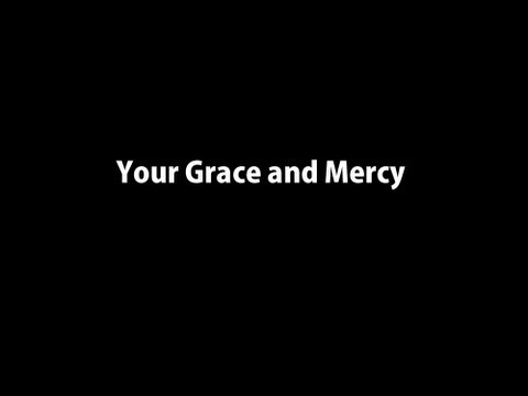 Your Grace and Mercy (Worship with Lyrics)