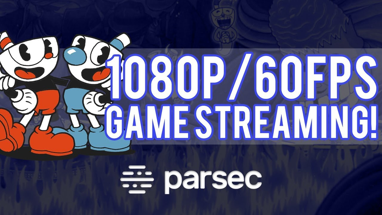 Play Games Anywhere With Parsec 1080p 60fps Game