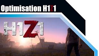 Guide H1Z1 fr / Comment optimiser FPS/performances