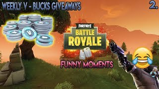 1000 V - BUCKS GIVEAWAY {FORTNITE FUNNY MOMENTS #2}