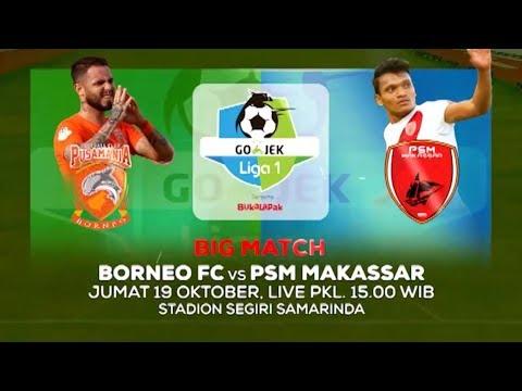 Big Match Papan Atas! Borneo FC vs PSM Makassar - 19 Oktober 2018