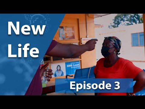 New Life - Episode 6 - Matters Arising | COVID-19 EDUTAINMENT