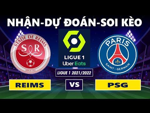 Nhận định soi kèo Reims vs PSG | LIGUE 1 2021