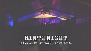 Birthright (live at Fluff Fest 2018)