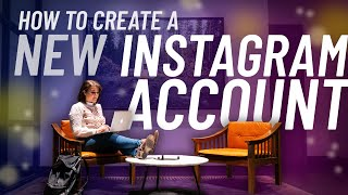 How to Create a New Instagram Account 2020 | Start a New Instagram Account
