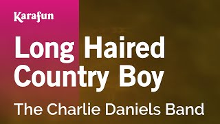 Karaoke Long Haired Country Boy - The Charlie Daniels Band *