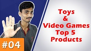 Toys & Video Games Top 5 Selling Products | Part 4| Ecommerce Ideas